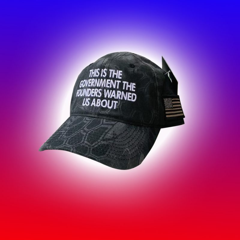 This Is The Government The Founders Warned Us About Hat Cap 1