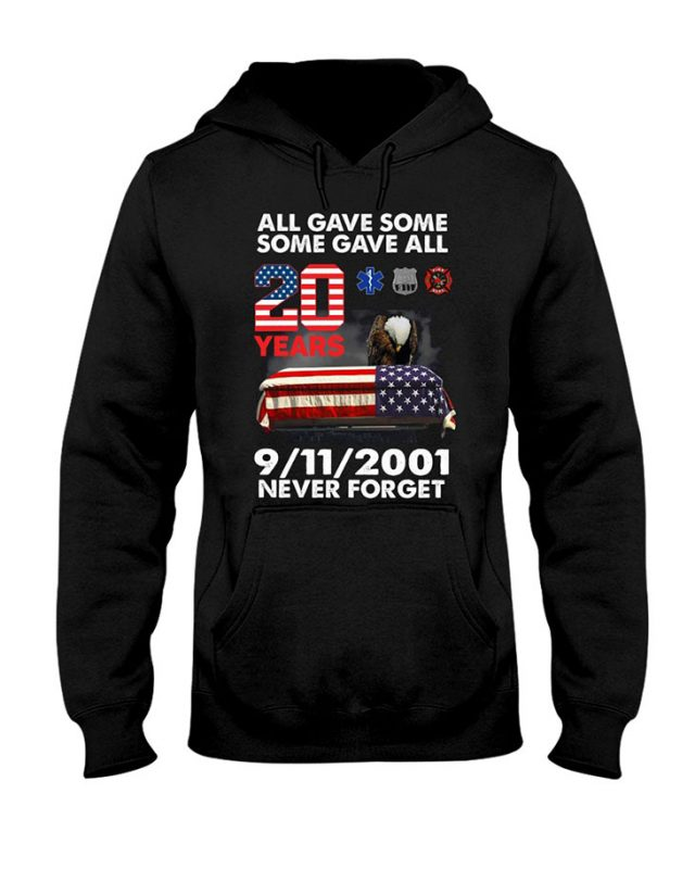 American Eagle Flag All Gave Some Some Gave All Years Never Forget HoodieShirt