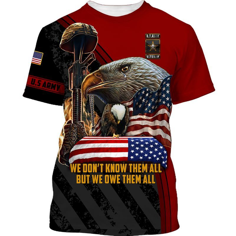 Army Veteran We Dont Know Them All But We Owe Them All D Hoodie Shirt
