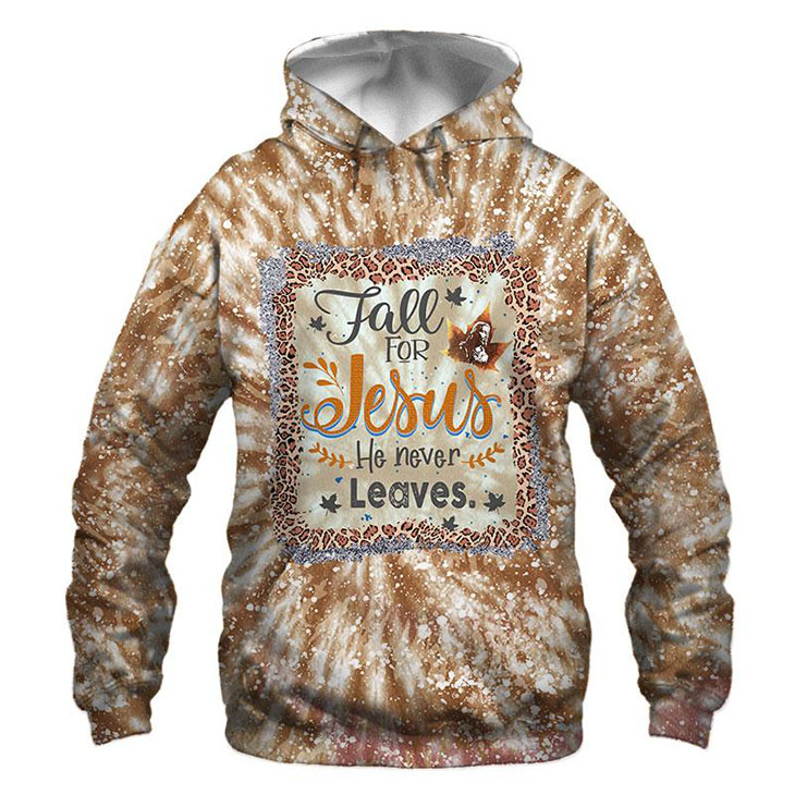 Fall For Jesus He Never Leaves D Hoodie Shirt