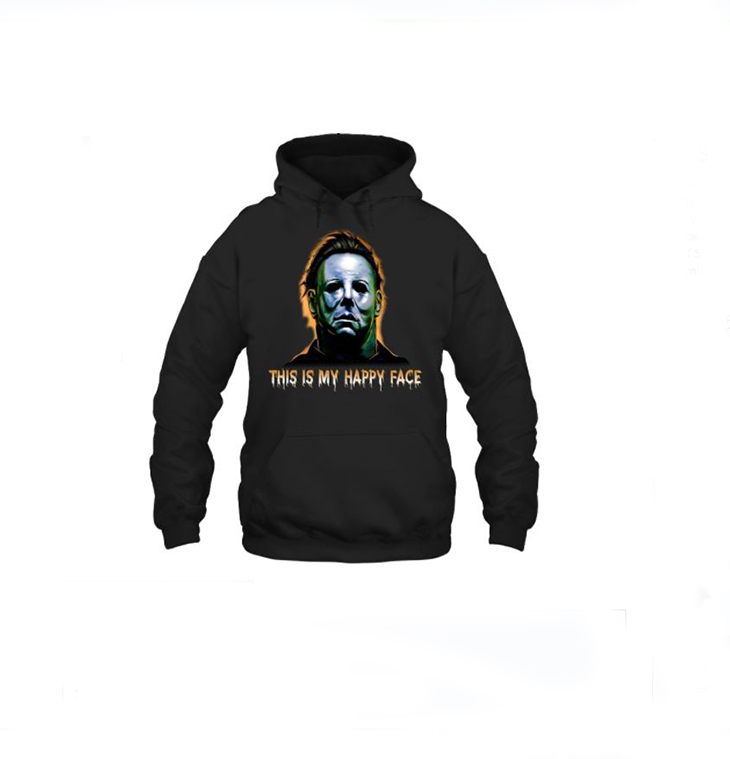 Micheal Meyers This Is My Happy Face Hoodie Shirt