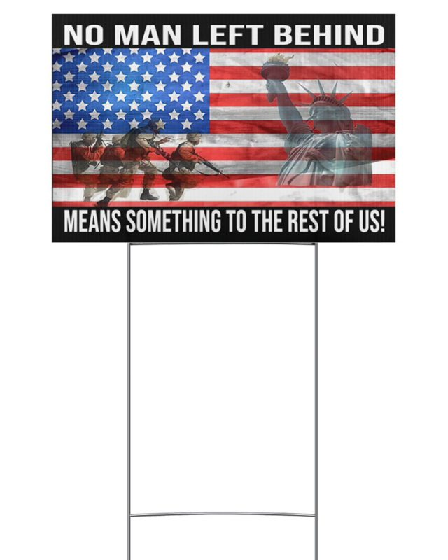 No Man Left Behind Means Something To The Rest Of Us Yard Sign