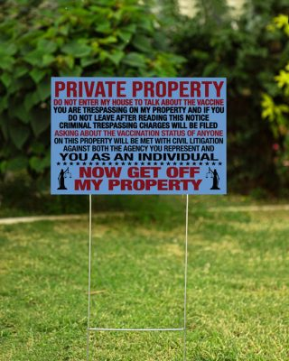 Private Property Do Not Enter My House To Talk About The Vaccine Yard Sign And Doormat