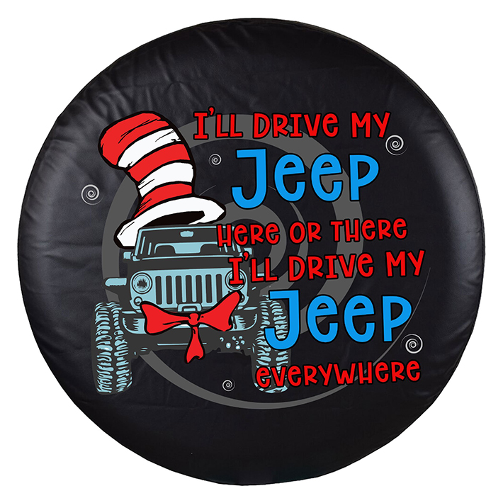 Christmas Ill Drive My Jeep Here Or There Ill Drive My Jeep Everywhere Spare Tire Cover