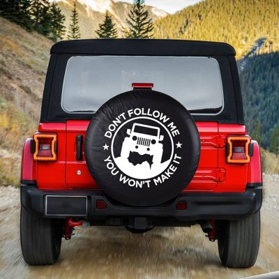 Jeep Dont follow me you wont make it Spare Tire Cover