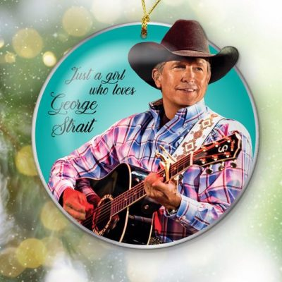 Just A Girl Who Loves George Strait Ornament