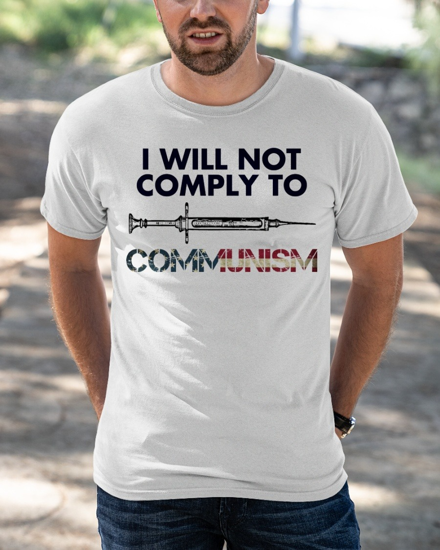 SyringeI will not comply to communism American flag shirt hoodie